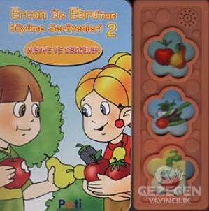 Ercan ile Ebru'nun Büyüme Serüvenleri 2: Meyve ve Sebzeler