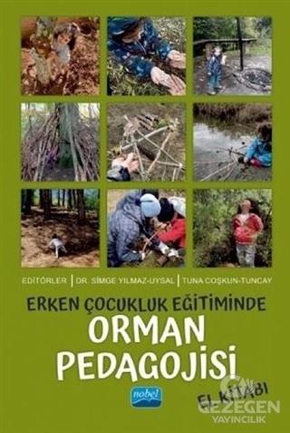 Erken Çocukluk Eğitiminde Orman Pedagojisi El Kitabı