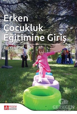 Erken Çocukluk Eğitimine Giriş |Pegem Akademi Yayıncılık