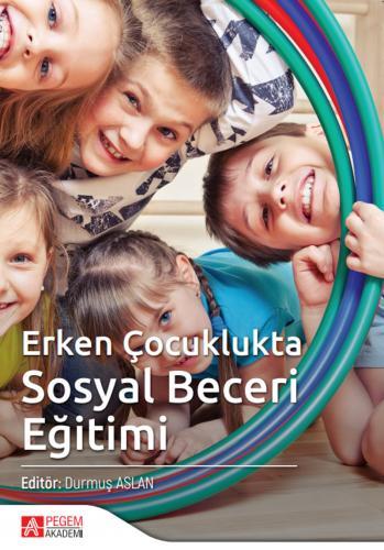 Erken Çocuklukta Sosyal Beceri Eğitimi  Pegem Akademi Yayıncılık