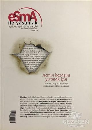 Esma-i Hüsna Dergisi Yıl: 2 Sayı: 15 Nisan 2014