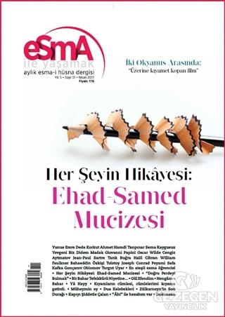 Esma-i Hüsna Dergisi Yıl: 5 Sayı: 51 Nisan 2017