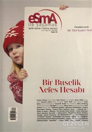Esma-i Hüsna Dergisi Yıl: 6 Sayı: 62 Mart 2018