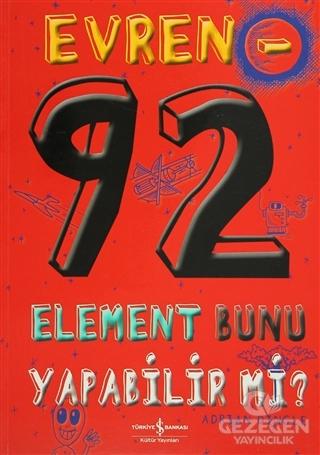 Evren - 92 Element Bunu Yapabilir mi?