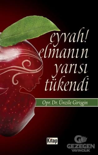Eyvah! Elmanın Yarısı Tükendi