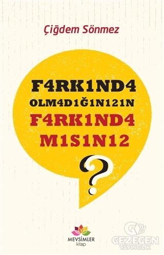 F4rk1nd4 Olm4d1ğ1n1z1n F4rk1nd4 M1s1n12?