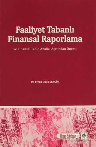 Faaliyet Tabanlı Finansal Raporlama ve Finansal Tablo Analizi Açısından Önemi
