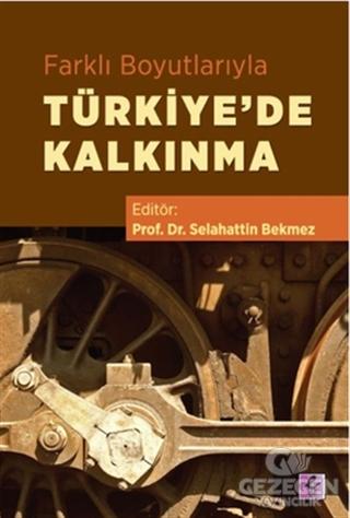 Farklı Boyutlarıyla Türkiye'de Kalkınma