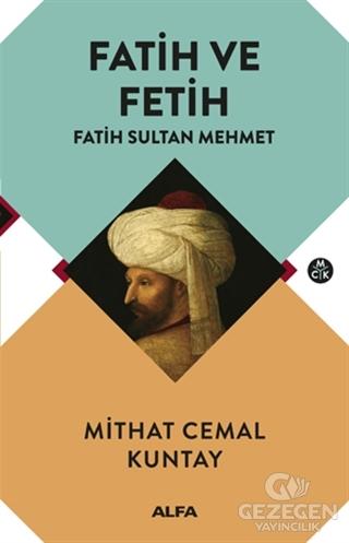 Fatih ve Fetih - Fatih Sultan Mehmet