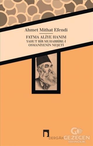 Fatma Aliye Hanım Yahut Bir Muharrire-i Osmaniyenin Neşeti