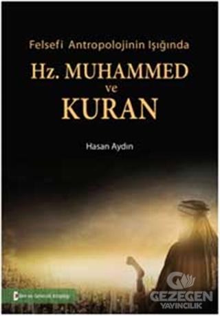 Felsefi Antropolojinin Işığında Hz. Muhammed Ve Kuran