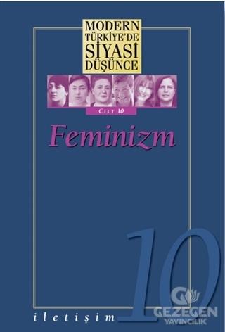 Feminizm - Modern Türkiye'de Siyasi Düşünce Cilt 10