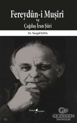 Fereydün-İ Muşiri Ve Çağdaş İran Şiiri
