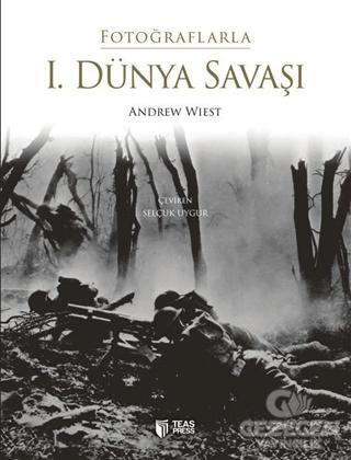 Fotoğraflarla 1. Dünya Savaşı