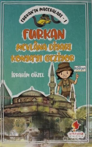 Furkan'In Maceraları 1 - Furkan Nevlana Diyarı Konya'Yı Geziyor