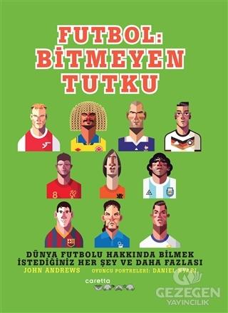 Futbol: Bitmeyen Tutku