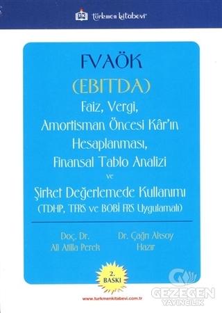 FVAÖK (EBITDA) Faiz, Vergi, Amortisman Öncesi Kar'ın Hesaplanması, Finansal Tablo Analizi ve Şirket Değerlemede Kullanımı