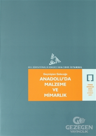 Geçmişten Geleceğe Anadolu'da Malzeme ve Mimarlık