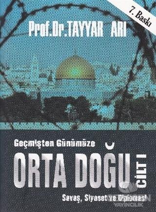 Geçmişten Günümüze Orta Doğu  - Cilt 1