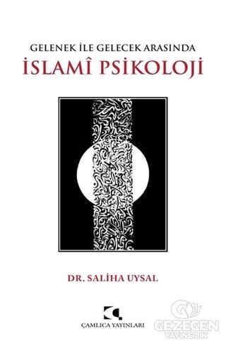 Gelenek ile Gelecek Arasında İslami Psikoloji