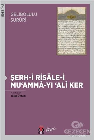 Gelibolulu Süruri - Şerh-i Risale-i Mu'amma-yı 'Ali Ker