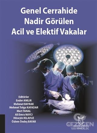 Genel Cerrahide Nadir Görülen Acil ve Elektif Vakalar