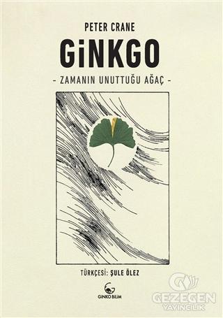 Ginkgo - Zamanın Unuttuğu Ağaç