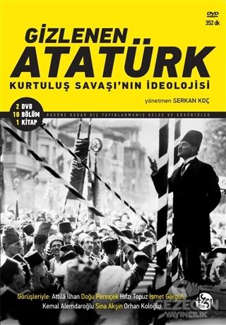 Gizlenen Atatürk - Kurtuluş Savaşı'nın İdeolojisi