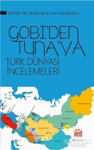 Gobi'Den Tuna'Ya Türk Dünyası İncelemeleri
