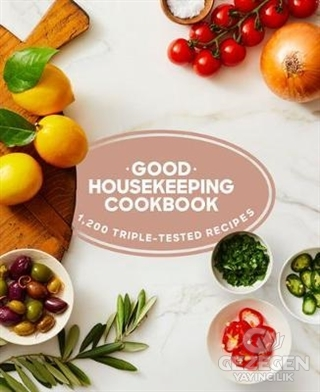Good Housekeeping Cookbook: 1200 Triple Tested Recipes