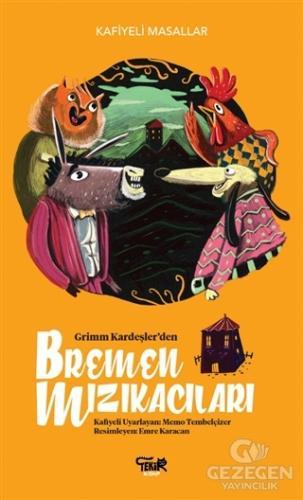 Grimm Kardeşler'den Bremen Mızıkacıları