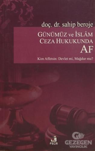 Günümüz ve İslam Ceza Hukukunda Af