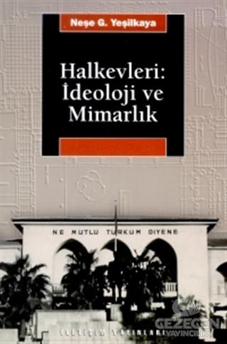 Halkevleri: İdeoloji ve Mimarlık