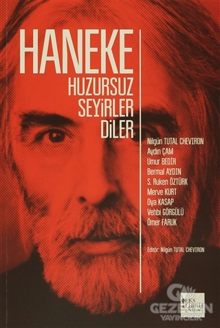 Haneke Huzursuz Seyirler Diler