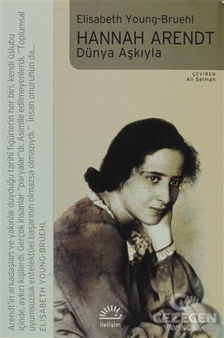 Hannah Arendt - Dünya Aşkıyla