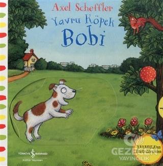 Hareketli Yavru Köpek Bobi | Kitap Gezegeni İş Bankası Kültür Yayınlar