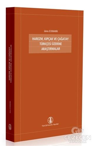 Harezm, Kıpçak ve Çağatay Türkçesi Üzerine Araştırmalar