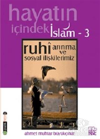Hayatın İçindeki İslam 3 Ruhi Arınma ve Sosyal İlişkilerimiz