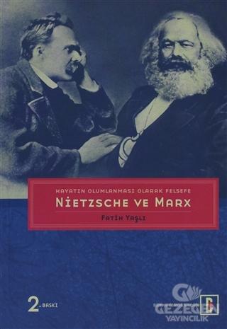 Hayatın Olumlanması Olarak Felsefe: Nietzsche ve MarX