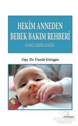 Hekim Anneden Bebek Bakım Rehberi : Hamza Bebek Doğdu