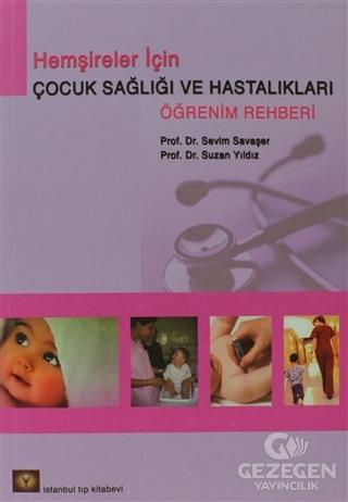 Hemşireler İçin Çocuk Sağlığı ve Hastalıkları Öğrenim Rehberi