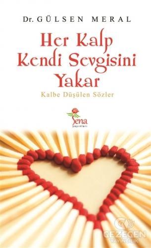 Her Kalp Kendi Sevgisini Yakar