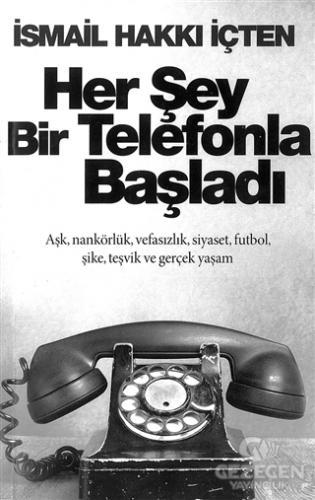 Her Şey Bir Telefonla Başladı