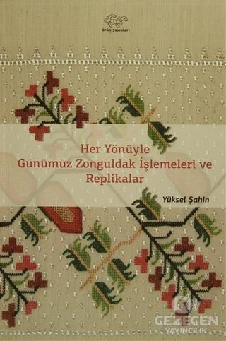 Her Yönüyle Günümüz Zonguldak İşlemeleri Ve Replikalar