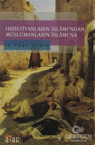 Hıristiyanların İslamı'ndan Müslümanların İslam'ına