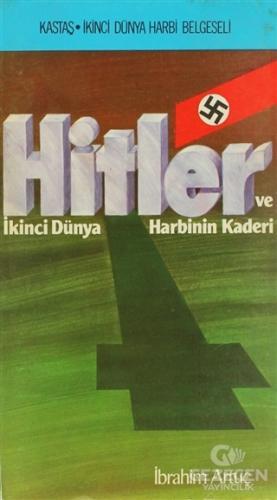 Hitler ve İkinci Dünya Harbinin Kaderi