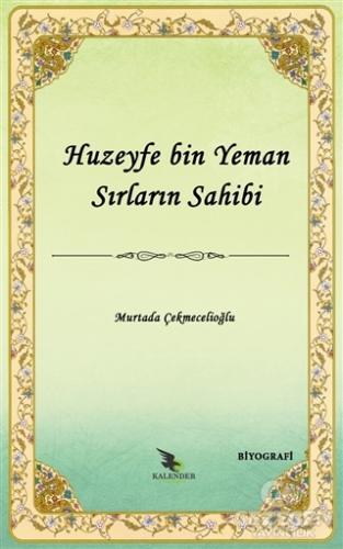 Huzeyfe Bin Yeman Sırların Sahibi
