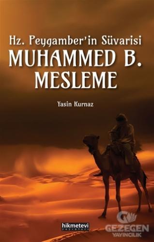 Hz.Peygamber'in Süvarisi Muhammed B. Mesleme