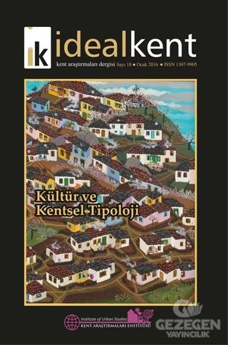 İdeal Kent - Kent Araştırmaları Dergisi Sayı: 18
