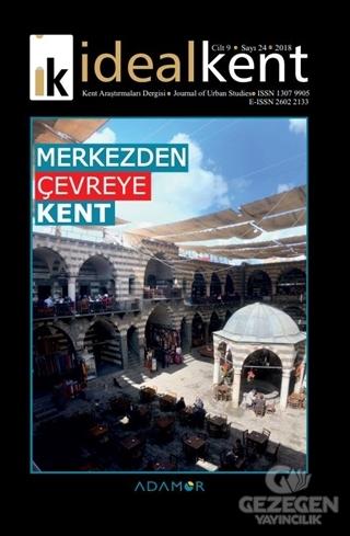 İdeal Kent - Kent Araştırmaları Dergisi Sayı: 24